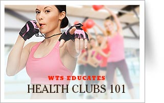 WTS Educates: Health Club 101