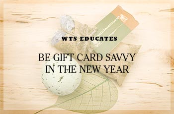 WTS Educates:  Be Gift Card Savvy in the New Year