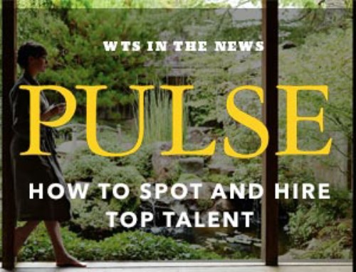 How to Spot and Hire Top Talent: WTS Featured in Pulse