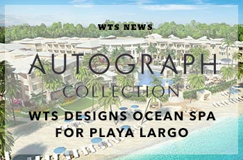 WTS International Designs Ocean Spa for Marriott Autograph Playa Largo